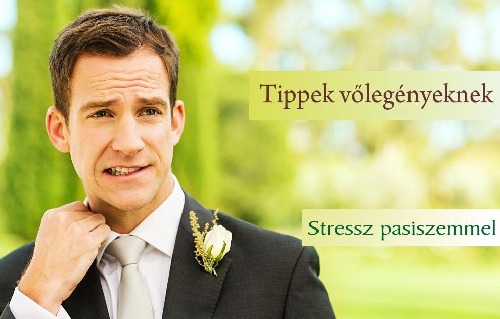 Esküvői stressz pasiszemmel